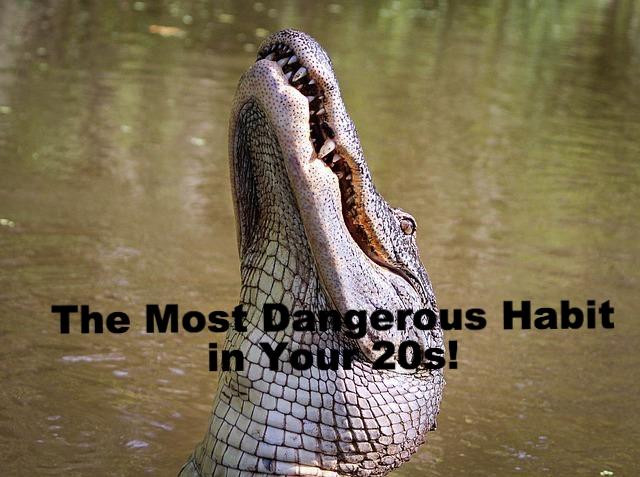 Dangerous Habits